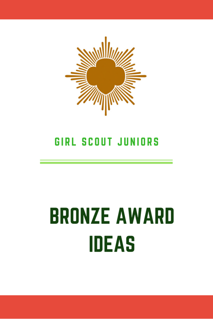 Bronze Award ideas for your Junior Girl Scouts