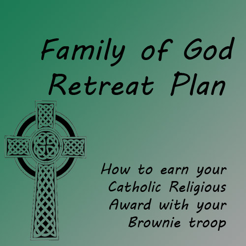 How to earn your Family of God religious award with your Brownie Girl Scout troop