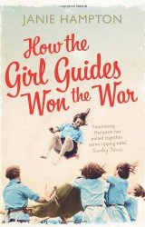 How the Girl Guides Won the War - book review