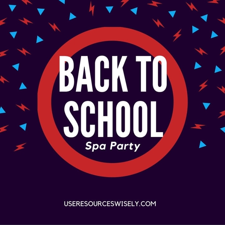 Back to School Spa Party for Girl Scout Troops or Youth Group Meetings