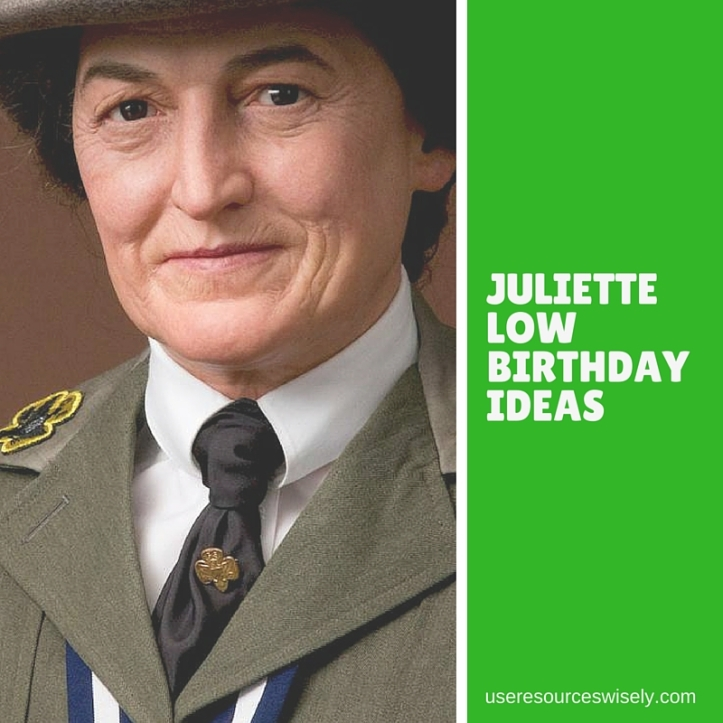 How to celebrate Juliette Low's birthday with your Girl Scout Troop
