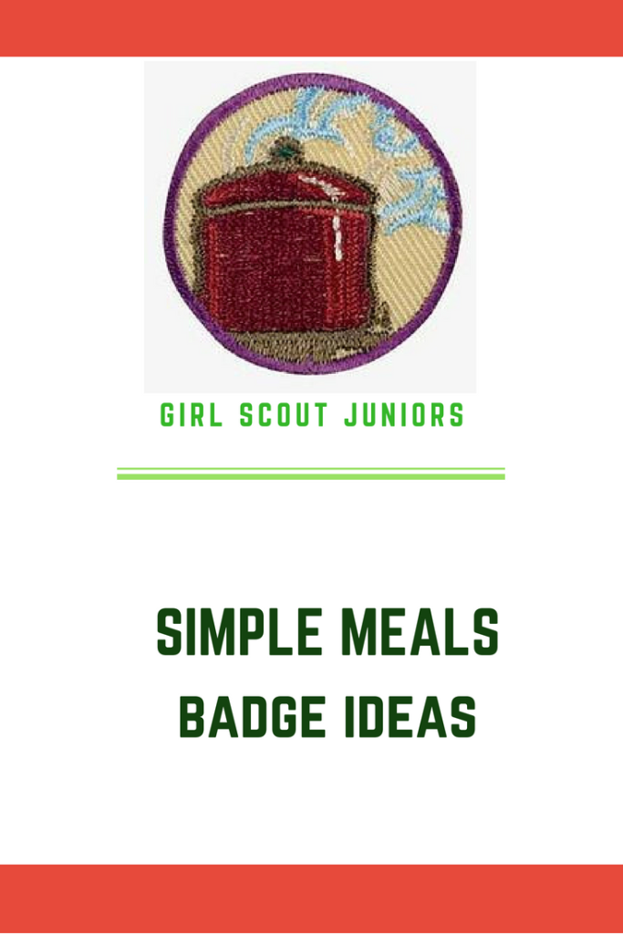Ideas for earning the Junior Girl Scout cooking badge - Simple Meals