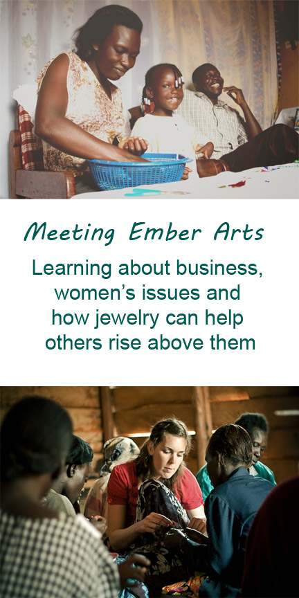 Meeting Ember Arts: Learning about business, women's issues and how jewelry can help others rise above them