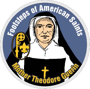 Catholic scout patch program: Saint Mother Theodore Guerin of Indiana, a French nun who founded schools for pioneer families in Indiana and Illinois in the 1800s