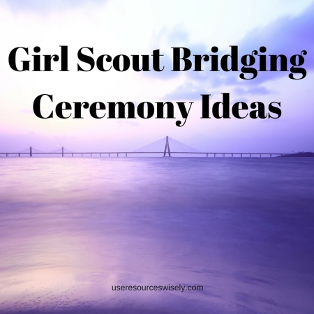 Girl Scout Bridging Ceremony Scripts and Ideas