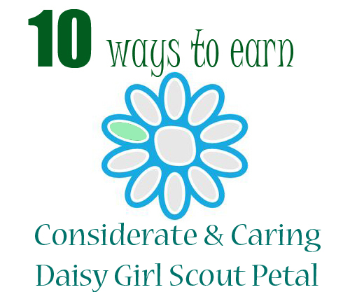 Considerate and Caring - How to earn the light green Daisy Petal for Girl Scouts