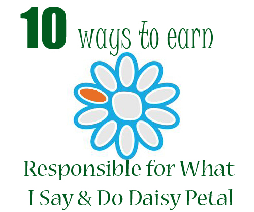 10 Ways To Earn Your Responsible For What I Say And Do Daisy Girl