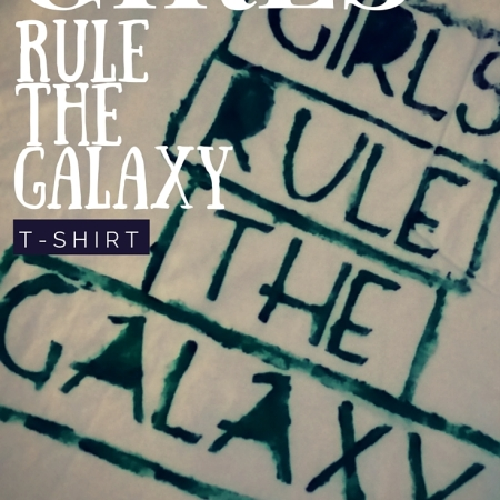 "DIY Star Wars Themed ""Girls Rule the Galaxy"" T-shirt Design. Make your own stencil using a Cricut cartridge."