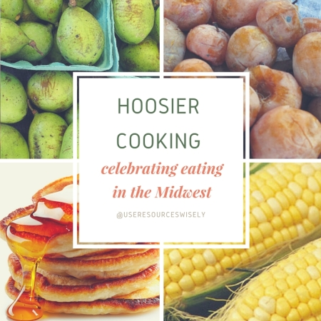Recipes and native foods to Indiana: ideas for eating seasonally and in enjoying historically Hoosier foods