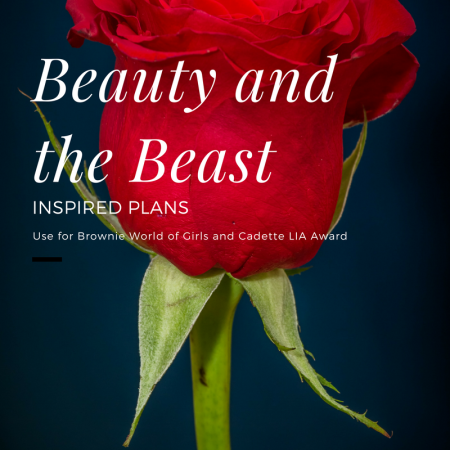 Girl Scout meeting ideas inspired by Beauty and the Beast. Meet some requirements for the Brownie World of Girls journey or the Cadette Leader in Action Award