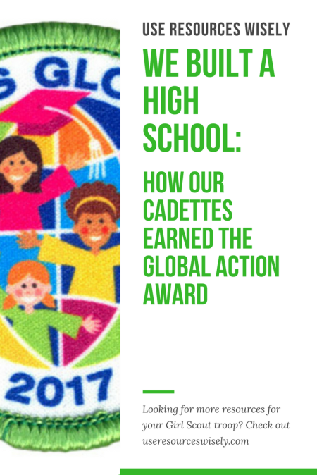 We built a high school: How our Cadette Girl Scouts earned the Global Action Award