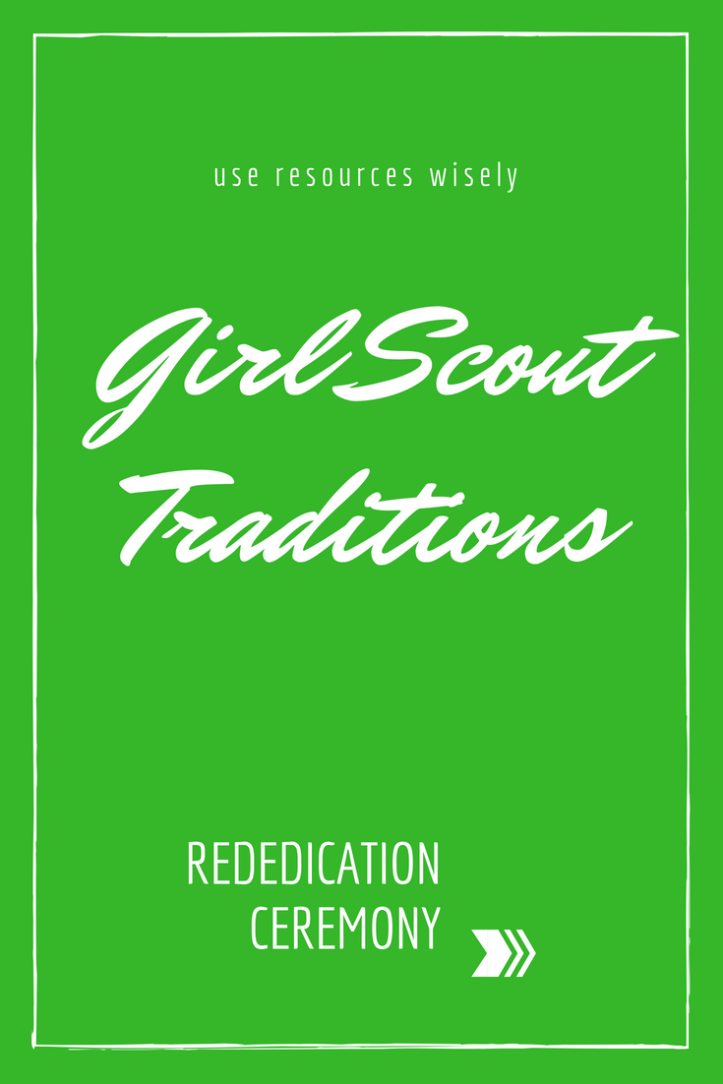 Girl Scout rededication ceremony - Use Resources Wisely Girl Scouting blog