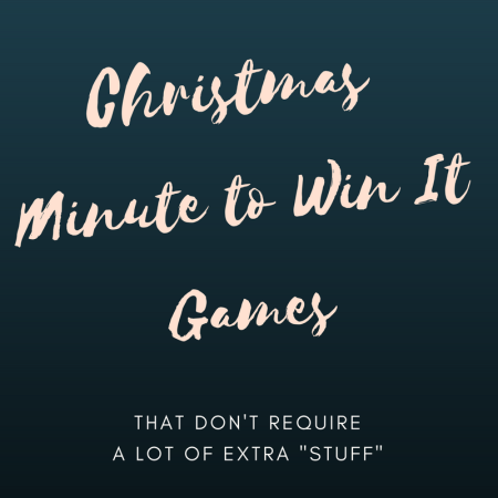 Easy Christmas Minute to Win It Games that don't require a lot of extra supplies to happen